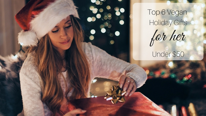 Top 6 Vegan Gifts for Her Under $50