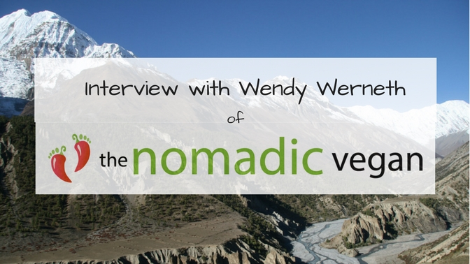 Interview with Wendy Werneth the Nomadic Vegan