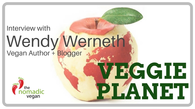 Interview with Wendy Werneth of Veggie Planet